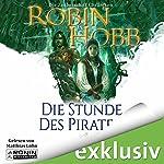 Die Stunde des Piraten (Die Zauberschiffe 4) | Robin Hobb