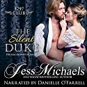 The Silent Duke: The 1797 Club, Book 4 Audiobook by Jess Michaels Narrated by Danielle O'Farrell