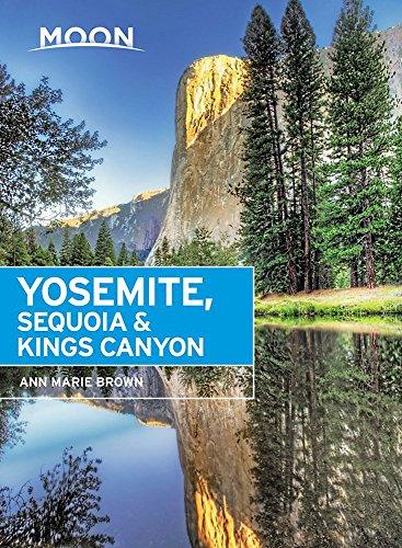 Moon Yosemite, Sequoia & Kings Canyon (Travel Guide)