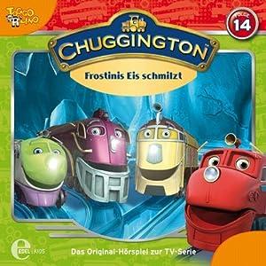 Frostinis Eis schmilzt (Chuggington 14) Hörspiel