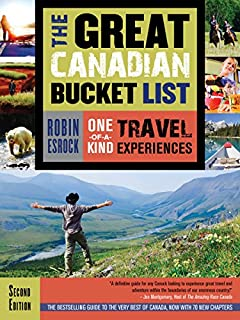 Book Cover: The Great Canadian Bucket List: One-of-a-Kind Travel Experiences