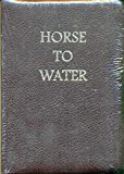 img - for Horse To Water book / textbook / text book