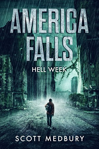 Hell Week (America Falls Book 1) by [Medbury, Scott]