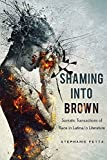 #2: Shaming into Brown: Somatic Transactions of Race in Latina/o Literature (Cognitive Approaches to Culture)