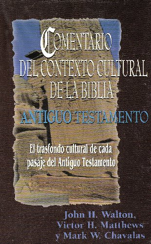 Comentario de contexto cultural de la Biblia. Antiguo Testamento (Spanish Edition) [Walton - Mathews - Chavalas] (Tapa Dura)