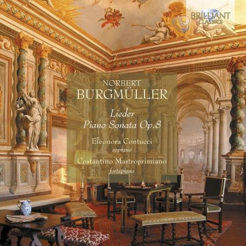 Price comparison product image Burgmueller: Lieder; Piano Sonata Op 8