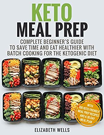 Keto Meal Prep: Complete Beginner's Guide To Save Time And