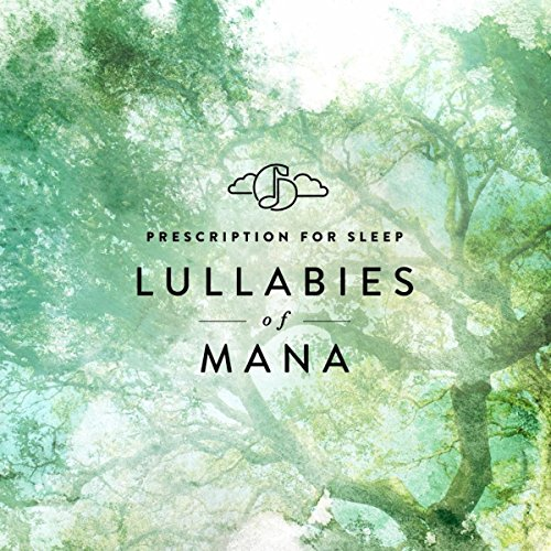 Prescription for Sleep: Lullabies of Mana