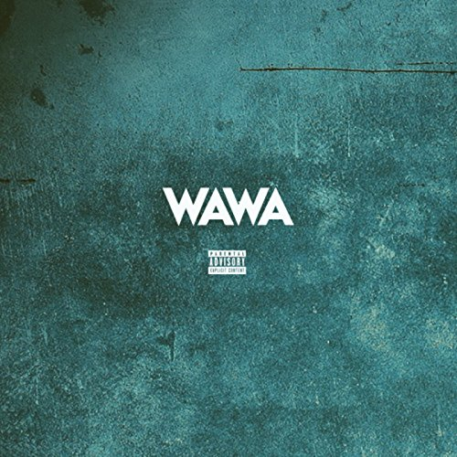 WaWa [Explicit] (Wawa Wood)