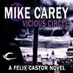 Vicious Circle: A Felix Castor Novel, Book 2   Mike Carey