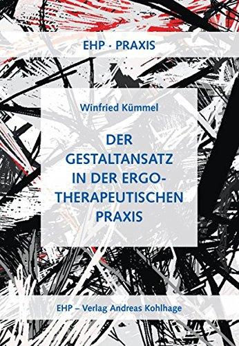 Der Gestaltansatz in der ergotherapeutischen Praxis (EHP-Praxis)
