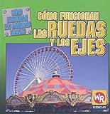 Cómo Funcionan Las Ruedas y Los Ejes, Jim Mezzanotte, 083687451X