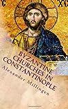 Byzantine Churches in Constantinople, Alexander Millingen, 1470127792