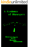 A Kindness of Strangers