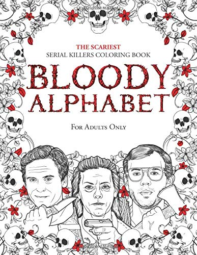 BLOODY ALPHABET: The Scariest Serial Killers