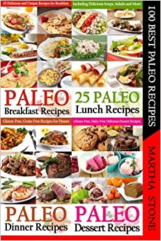100 Best Paleo Recipes: A Combination of Four Great Paleo Recipes Books: Volume 5 (Paleo Diet Cookbook)