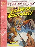 Island of Nightmares (A pulp adventure classic!)