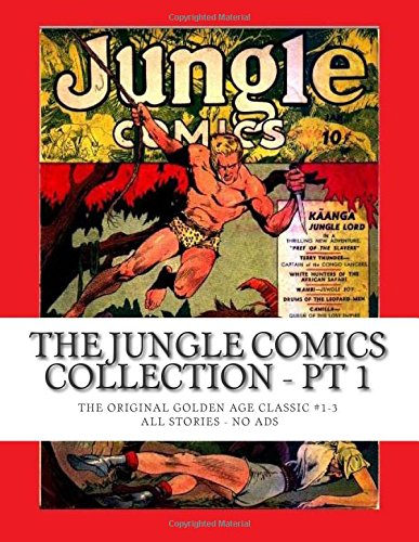 Download The Jungle Comics Collection - Pt 1: The Original Golden Age Classic #1-3 -- All Stories - No Ads PDF
