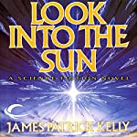 Look into The Sun   James Patrick Kelly