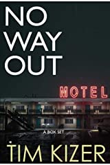 No Way Out: You can check in, but you can't check out--at least not alive (A box set) Kindle Edition