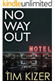 No Way Out: You can check in, but you can't check out--at least not alive (A box set)