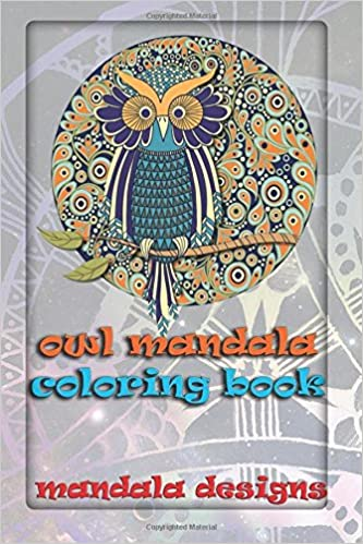 Buy Owl Mandala Coloring Book Designs Books For Adults Volume 1 Online At Low Prices In India
