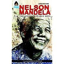 Nelson Mandela: The Unconquerable Soul