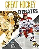Great Hockey Debates (Great Sports Debates)