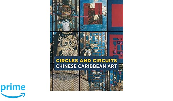 Chinese Caribbean Art Circles and Circuits