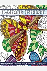 Large Print Color By Number Butterflies, Birds, and Flowers Adult Coloring Book (Beautiful Adult Coloring Books) (Volume 81) Paperback