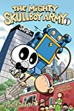 mighty robot book 9 - The Mighty Skullboy Army (2nd Edition) Volume 1