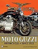 Moto Guzzi Motorcycles: Since 1921