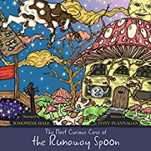 The Most Curious Case of the Runaway Spoon Audiobook by Tony Flannagan Narrated by Josephine Hall