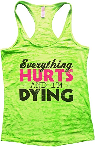 Womens Burnout Yoga Tank Top Everything Hurts and Im Dying Workout Shirt
