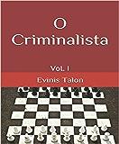O Criminalista: Vol. I