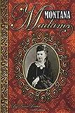img - for Montana Madams book / textbook / text book