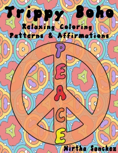 Trippy Boho:: Relaxing Coloring Patterns & Affirmations (All Powerful Me) (Volume 1)