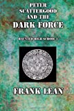 Peter Scattergood and the Dark Force, Frank Lean, 1493573241