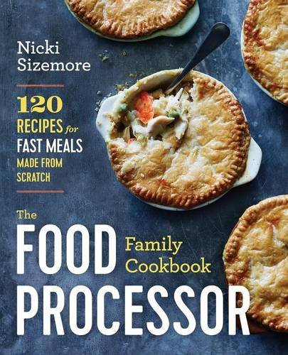 The Food Family Cookbook: Fast Meals Scratch