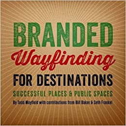 Book Branded Wayfinding for Destinations by Todd Mayfield (2016-01-06)