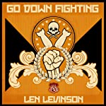 Go Down Fighting: The Rat Bastards, Book 16 | Len Levinson