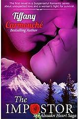The Impostor, A Love Story (The Alaskan Heart Saga Book 1) Kindle Edition