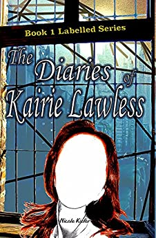The Diaries of Kairie Lawless (Labled Book 1) by [Kiefer, Nicole]