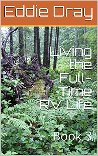 Download for free Living the Full-Time RV Life: Book 3