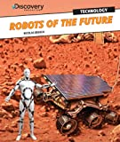 Robots of the Future, Nicolas Brasch, 1448878853