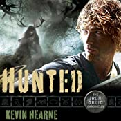 Hunted: The Iron Druid Chronicles, Book 6 | Kevin Hearne