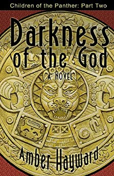 Darkness of the God (Children of the Panther Book 2) by [Hayward, Amber]