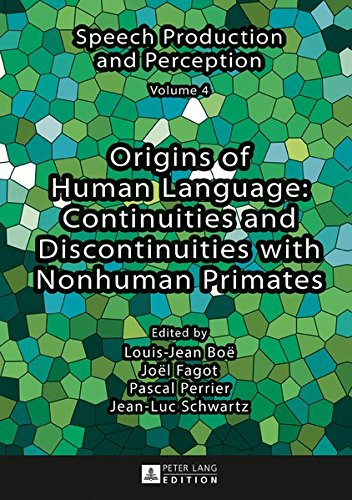 Origins of Human Language: Continuities and Discontinuities with Nonhuman Primates (Speech Production and Perception)