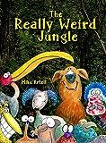 The Really Weird Jungle