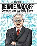The Big Bernie Madoff Coloring and Activity Book, Jeff Pollack, 1450586945